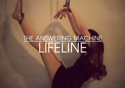 NEWS: THE ANSWERING MACHINE RELEASE LIMITED EDITION OF 'LIFELINE' AND FREE DOWNLOAD