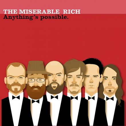 THE MISERABLE RICH  ANYTHINGS POSSIBLE