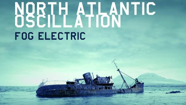 Album Review: North Atlantic Oscillation – Fog Electric