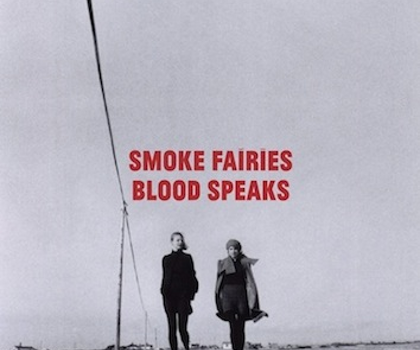 NEWS: SMOKE FAIRIES – DETAILS OF SECOND ALBUM 'BLOOD SPEAKS'