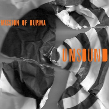 NEWS: MISSION OF BURMA – FREE MP3 TRACK FROM THE NEW ALBUM 'UNSOUND'