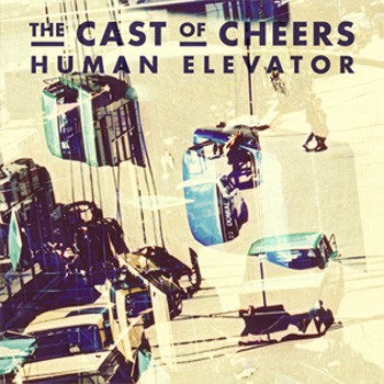 NEWS: THE CAST OF CHEERS – DOWNLOAD THE CITIZENS! REMIX OF 'HUMAN ELEVATOR'