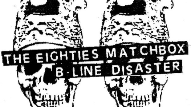 LIVE: EIGHTIES MATCHBOX B-LINE DISASTER – 29/10/2012