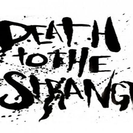 Death to the strange