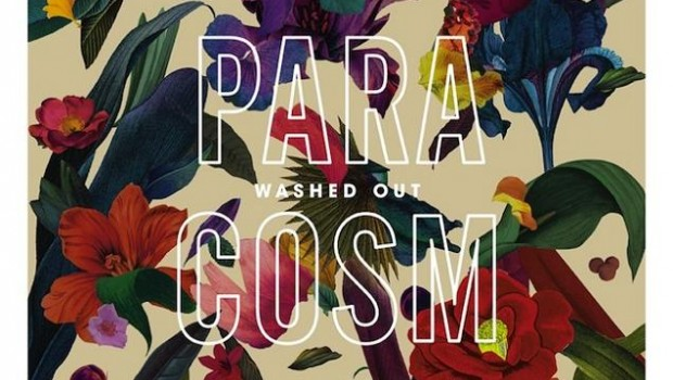 Album Review: Washed Out – Paracosm