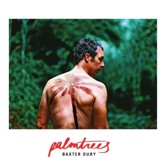 BAXTER DURY'S NEW SINGLE 'PALM TREES'