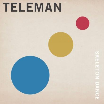 Teleman - Skeleton Dance