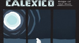 Album Review: Calexico - Edge of the Sun