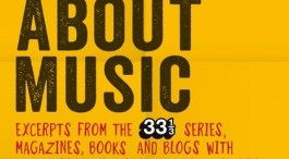 NEW BOOK IN THE 33 1/3 SERIES – 'HOW TO WRITE ABOUT MUSIC'