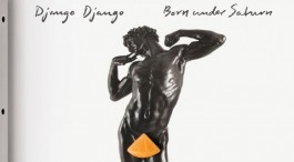 Album Review: Django Django - Born Under Saturn