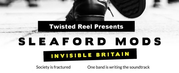 Twisted Reel presents Sleaford Mods: Invisible Britain