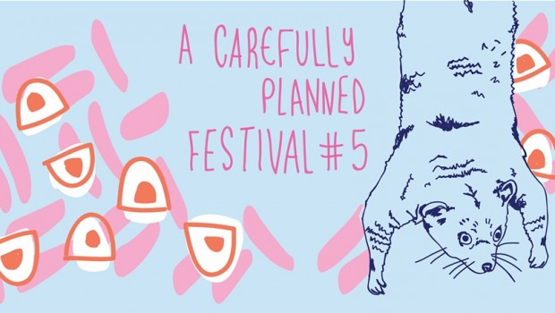 LIVE: A CAREFULLY PLANNED FESTIVAL #5 – 18/10/2015