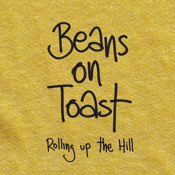 Beans On Toast - Rolling Up The Hill_PACKSHOT - web