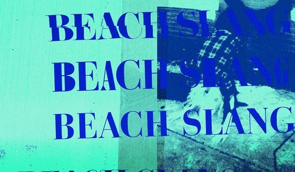 BEACH SLANG GET SECOND OUTING