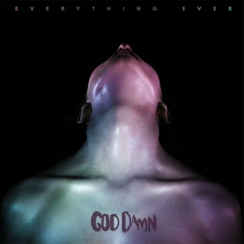 God Damn - Everything Ever