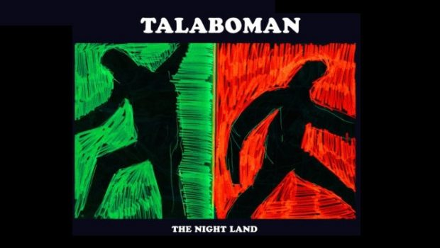 ALBUM: TALABOMAN – THE NIGHT LAND