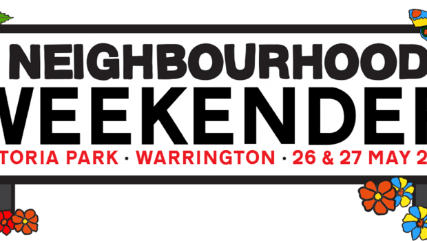 INTRODUCING NEIGHBOURHOOD WEEKENDER TAKING OVER VICTORIA PARK, WARRINGTON BANK HOLIDAY WEEKEND MAY 2018