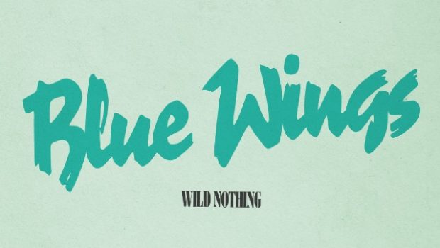 SINGLE REVIEW: WILD NOTHING – BLUE WINGS