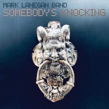 ALBUM REVIEW - MARK LANEGAN: SOMEBODY'S KNOCKING