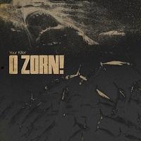 ALBUM REVIEW: O ZORN! - YOUR KILLER