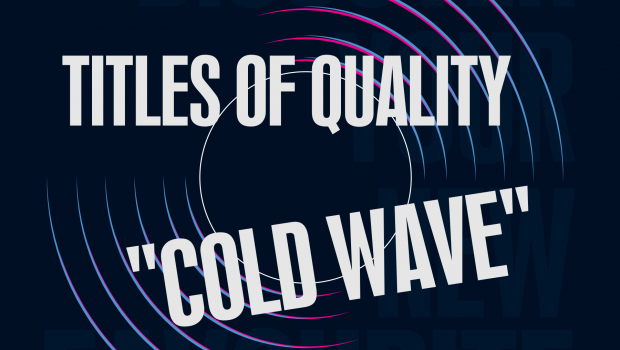 Titles of Quality: Cold Wave