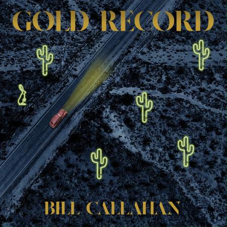 Bill Callahan Gold Record
