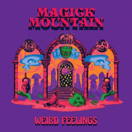 Magick Mountain Weird Feelings